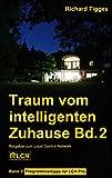 Traum vom intelligenten Zuhause - Band 2: Programmier-Ratgeber für LCN Pro (German Edition)