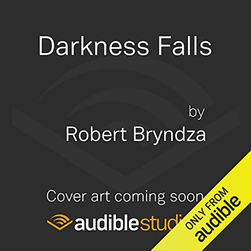 Darkness Falls Audiobook By Robert Bryndza cover art