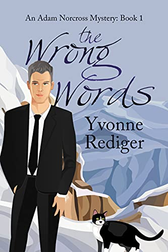 The Wrong Words (An Adam Norcross Mystery Book 1) by [Yvonne Rediger]