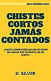 CHISTES CORTOS JAMÁS CONTADOS: ¿HASTA DÓNDE PUEDE LLEGAR UN GRUPO DE AMIGOS...