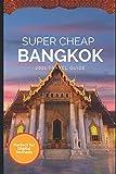 Super Cheap Bangkok Travel Guide 2021: How to Enjoy a $1,000 Trip to Bangkok for $100
