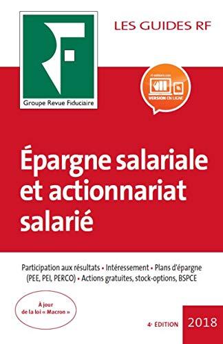 Epargne salariale et actionnariat salarié: Participation aux résultats. Intéressement. Plans d'épargne (PEE, PEI, PERCO). Actions gratuites, stock-options, BSPCE