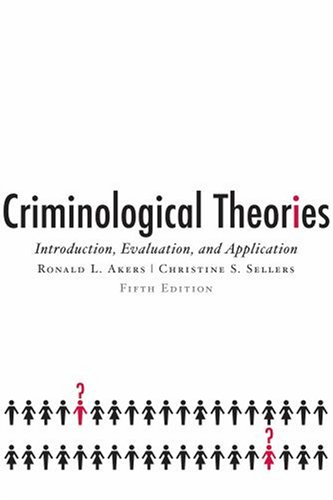 Criminological Theories: Introduction, Evaluation, and...