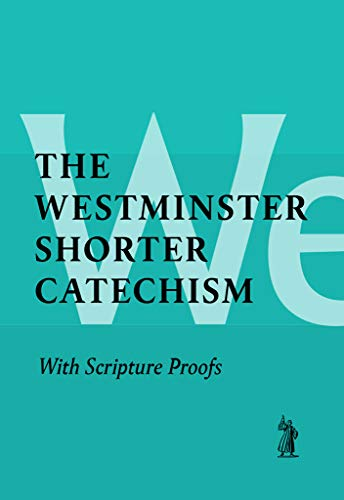 The Shorter Catechism with Scripture Proofs -  Westminster Assembly, Paperback
