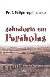 Sabedoria Em Parabolas – Volume 1
