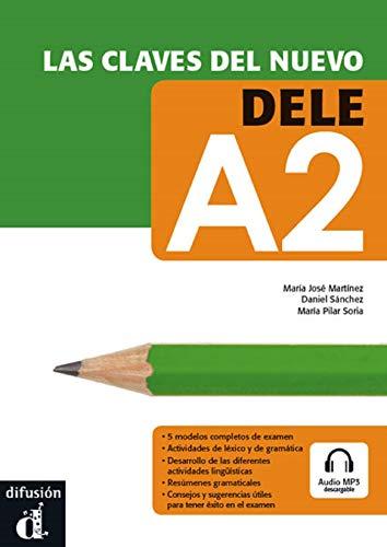 Las claves del nuevo DELE A2 + Audio MP3 descargable: Libro + CD A2