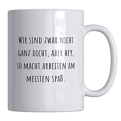 Taza de café con texto en alemán 'Wir sind zwar nicht ganz dicht.', divertida taza – 330 ml – apta para lavavajillas y microondas – elegante taza de Your Gravur