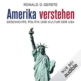 Amerika verstehen     Geschichte, Politik und Kultur der USA              Autor:                                                                                                                                 Ronald D. Gerste                               Sprecher:                                                                                                                                 Olaf Pessler                      Spieldauer: 6 Std. und 28 Min.     163 Bewertungen     Gesamt 4,4