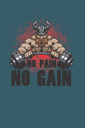No Pain No Gain: Cool Gym Log Books For Everyday use Gym Owner Instructor Notes exactly (6'x9') Size Notebook to write in
