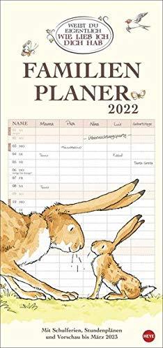 Weißt du eigentlich, wie lieb ich dich hab? Familienplaner 2022 - Wandkalender - 5 Spalten, Schulferien, 2 Stundenpläne, 3-Monats-Ausblick Januar-März 2023 - 21 x 45 cm