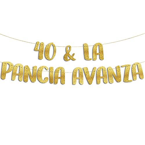 40 & La Pancia Avanza - Decorazioni Compleanno - 40 Anni Gadget Divertenti - Decorazioni per Feste - Striscione Oro