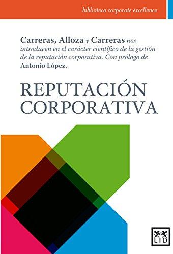 Reputación corporativa (biblioteca corporate excellence)