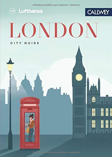 Lufthansa City Guide - London: Durch die Stadt mit Insidern wie Yotam Ottolenghi, Chelsy Davy und Jasper Conran
