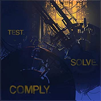 Test. Solve. Comply.