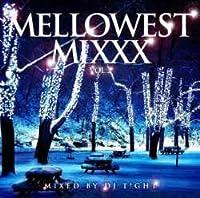 Mellowest Vol.2 -Westcoast Chillin Mix- / DJ T!GHT