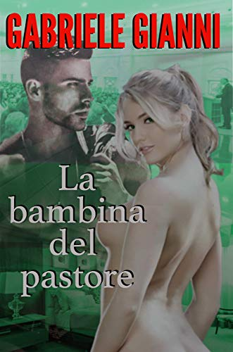 La bambina del pastore: I suoi segreti inconfessabili (Spanish Edition)