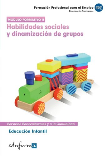 Educación Infantil. Habilidades Sociales Y Dinamización De Grupos. Certificado De Profesionalidad