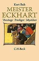 Meister Eckhart: Theologe, Prediger, Mystiker
