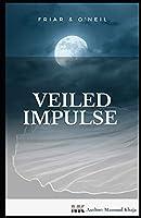Veiled Impulse: Friar & O'Neil (Friar & O'Neil Detective series)
