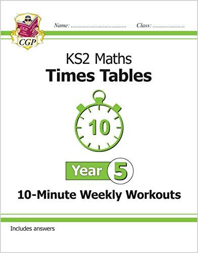 KS2 Maths: Times Tables 10-Minute Weekly Workouts - Year 5 (CGP KS2 Maths)