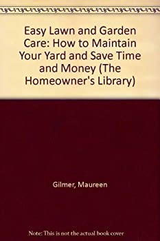 Paperback Easy Lawn and Garden Care : How to Maintain Your Yard and Save Time and Money Book