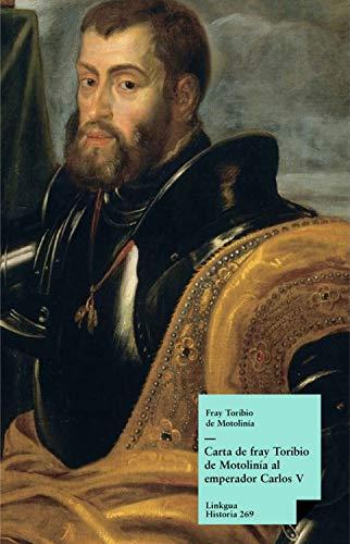 Carta de fray Toribio de Motolinía al emperador Carlos V (Historia nº 269)