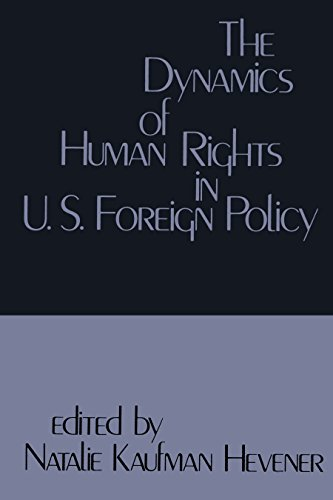 The Dynamics of Human Rights in United States Foreign Policy (English Edition)