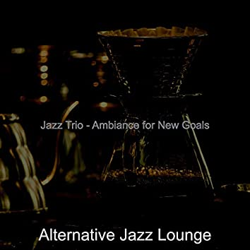 Jazz Trio - Ambiance for New Goals