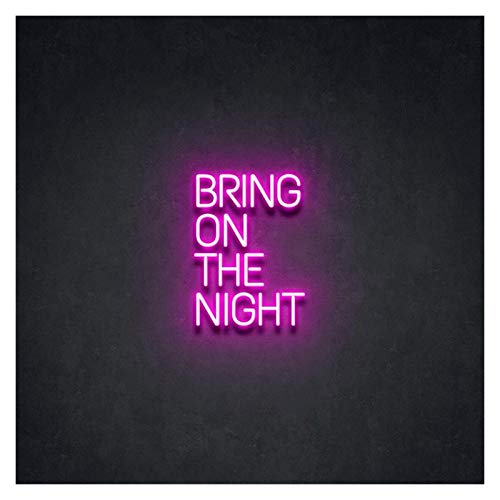 Custom Bring On The Night LED Letrero de neón Luces de pared Fiesta Boda Tienda Ventana Restaurante Decoración de cumpleaños (Opciones personalizadas: Color, tamaño, fuente, etc.) ( Size : 51*70cm )