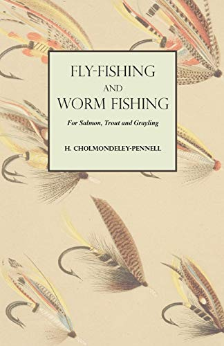 Fly-Fishing and Worm Fishing for Salmon, Trout and Grayling (English Edition)