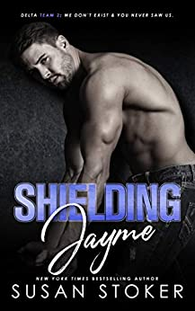 Shielding Jayme (Delta Team Two Book 4) by [Susan Stoker]