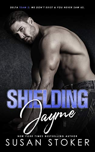 Shielding Jayme (Delta Team Two Book 4)