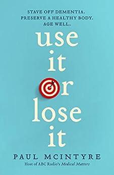 Use It or Lose It by [Paul McIntyre]