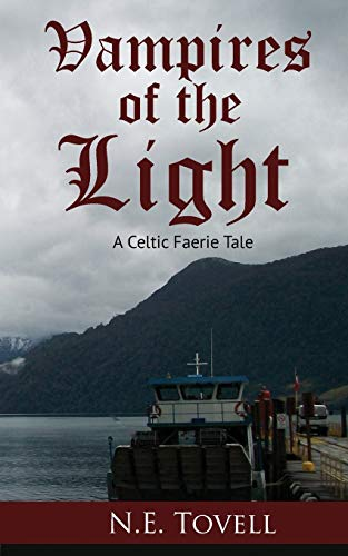 Vampires of the Light: A Celtic Faerie Tale