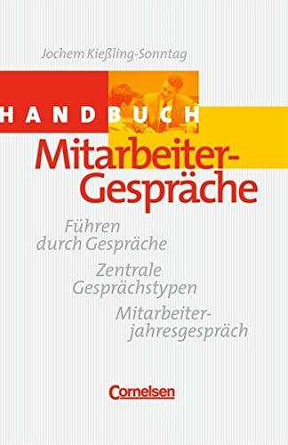Handbücher Unternehmenspraxis: Handbuch Mitarbeitergespräche: Führen durch Gespräche, Zentrale Gesprächstypen, Mitarbeiterjahresgespräche. Buch