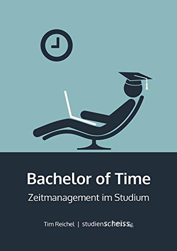 Bachelor of Time: Zeitmanagement im Studium