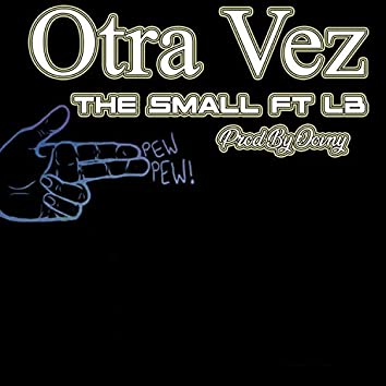 Otra Vez (feat. The Small)