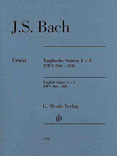 Englische Suiten 1-3, BWV 806-808; Ausgabe ohne Fingersätze: Klavier zu zwei Händen; ; Tasteninstrumente ; Klavier; Ausgabe ohne Fingersatz