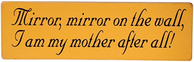 Amazon Com Jones Rustic Sign Co Mirror Mirror On The Wall I Am My Mother After All Home Kitchen