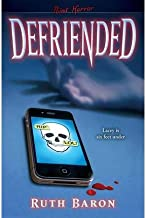 [ { DEFRIENDED } ] by Baron, Ruth (AUTHOR) Apr-30-2013 [ Paperback ]
