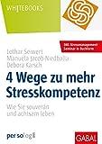 Expert Marketplace - Dr. med.  Manuela  Jacob-Niedballa  - 4 Wege zu mehr Stresskompetenz: Wie Sie souverän und achtsam leben: Wie Sie gelassen und achtsam leben (Whitebooks)