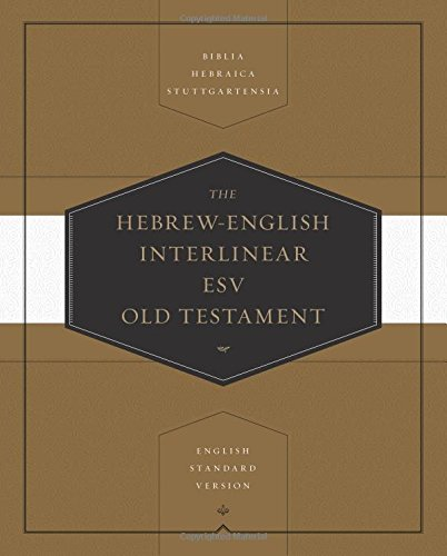 Compare Textbook Prices for Hebrew-English Interlinear ESV Old Testament: Biblia Hebraica Stuttgartensia BHS and English Standard Version ESV English and Hebrew Edition Bilingual Edition ISBN 9781433501135 by Thom Blair