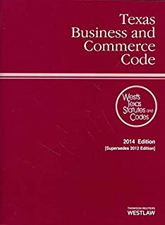 Texas Business and Commerce Code 2014: With Tables and Index (Texas Business and Commercial Code)