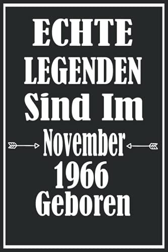 """Echte Legenden Sind Im November 1966 Geboren: Geschenkideen frauen Männer geburtstag 55 jahre,Geburtstagsgeschenk für Paar, Kind, Frau, Mann,Notizbuch A5 \""""6×9\"""" Zoll, 120 Seiten."""
