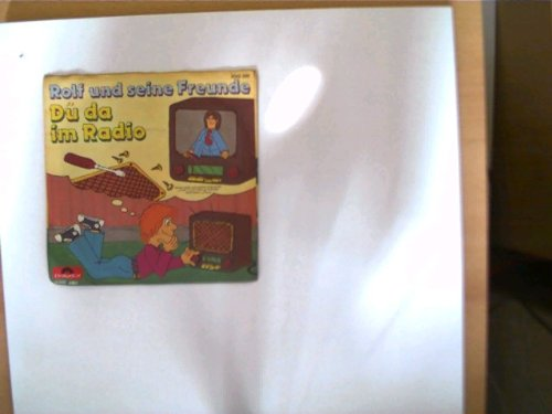 Rolf und seine Freunde - Papi wach auf/ Du da im Radio,