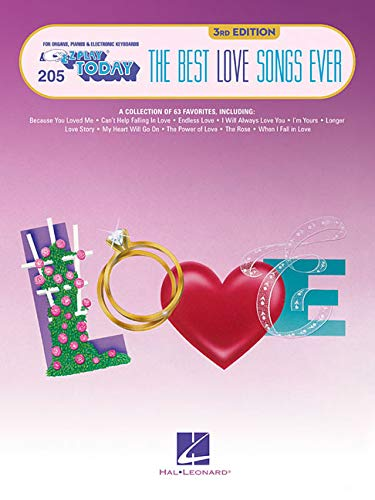 The Best Love Songs Ever: E-Z Play Today Volume 205 (E-Z Play Today: For Organs, Pianos & Electronic Keyboards, Band 205)