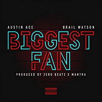 Biggest Fan (feat. Brail Watson)