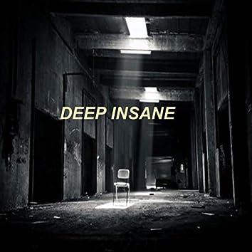 Deep Insane