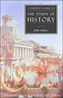 Students Guide To Study Of History: History Guide (Guides To Major Disciplines) by John Lukacs(2000-07-01)