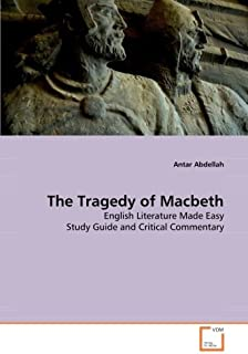 The Tragedy of Macbeth: English Literature Made Easy Study Guide and Critical Commentary